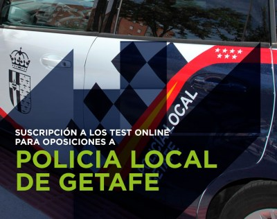 Test Oposiciones a Policia Local en Getafe
